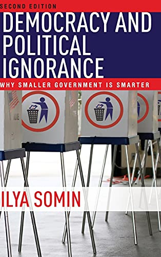 9780804798037: Democracy and Political Ignorance: Why Smaller Government Is Smarter, Second Edition