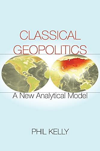 9780804798204: Classical Geopolitics: A New Analytical Model