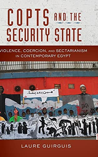 9780804798907: Copts and the Security State: Violence, Coercion, and Sectarianism in Contemporary Egypt (Stanford Studies in Middle Eastern and Islamic Societies and Cultures)