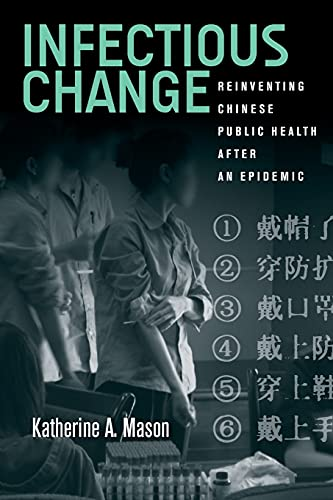 9780804798921: Infectious Change: Reinventing Chinese Public Health After an Epidemic