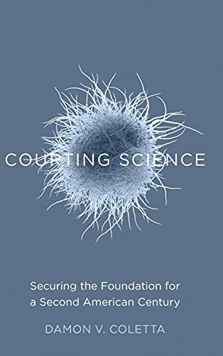Courting Science: Securing the Foundation for a Second American Century: Damon V. Coletta