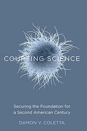 Courting Science: Securing the Foundation for a Second American Century (Paperback): Damon V. ...