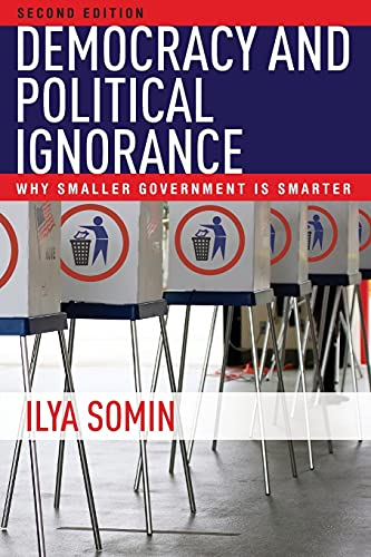 9780804799317: Democracy and Political Ignorance: Why Smaller Government Is Smarter, Second Edition