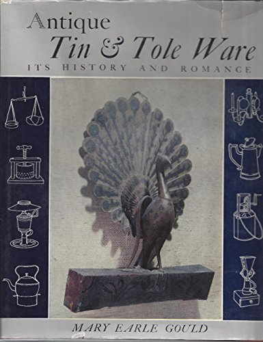 9780804800266: Antique Tin & Tole Ware - Its History and Romance