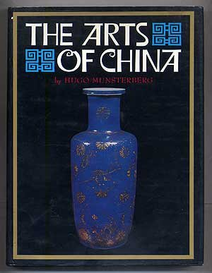 The Arts of China: Munsterberg, Hugo