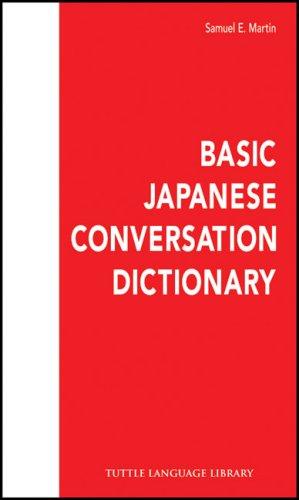Basic Japanese Conversation Dictionary (Tuttle Language Library): Samuel E. Martin