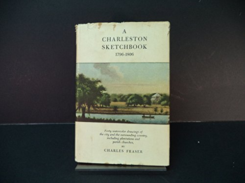 A Charleston Sketchbook 1796-1806: Forty watercolor drawings of the city and the surrounding ...