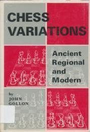 9780804800891: Chess Variations: Ancient, Regional and Modern