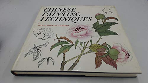 Chinese Painting Techniques.: Cameron, Alison Stilwell