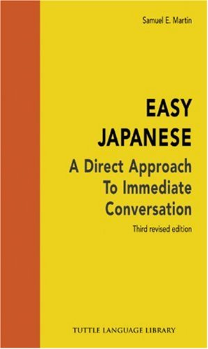Easy Japanese : A Direct Approach to: Samuel E. Martin