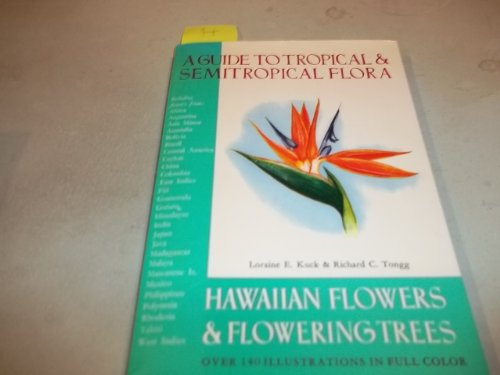 HAWAIIAN FLOWERS & FLOWERING TREES : A Guide to Tropical & Semitropical Flora
