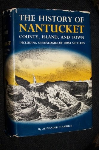 9780804802505: History of Nantucket: County Island and Town Including Genealogies of the First Settlers