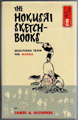 The Hokusai Sketch-Books -- Selections from the: Michener, James A.