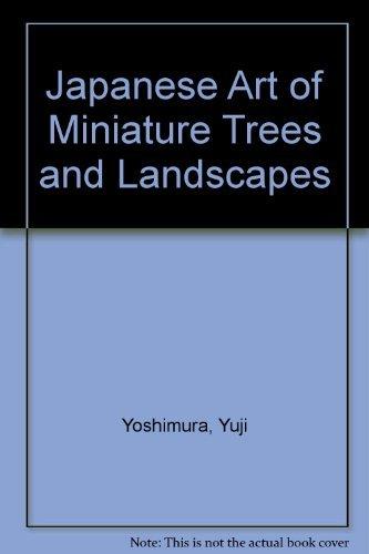 The Japanese Art of Miniature Trees and: Yuji Yoshimura, Halford
