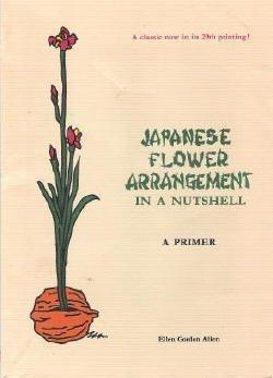 9780804802956: Japanese Flower Arrangement in a Nutshell; A Primer