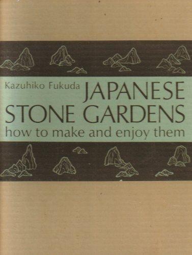 Japanese Stone Gardens How to Make and: Kazuhiko Fukuda