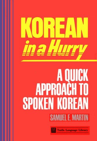 9780804803496: Korean in a Hurry a Quick Approach to Spoken Korea