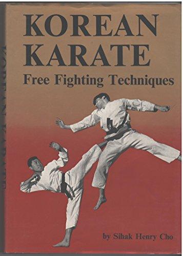 Korean Karate: Free Fighting Techniques.: Cho, Sihak Henry