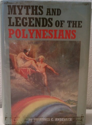 Myths and Legends of Polynesians: Andersen, Johannes C.