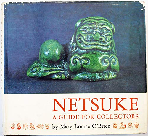 Netsuke: A Guide for Collectors: Mary Louise O'Brien