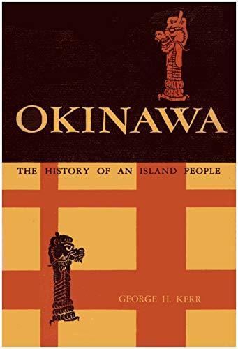 9780804804370: Okinawa: The History of an Island People