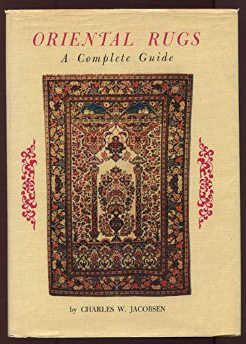 Oriental Rugs a Complete Guide: Jacobsen, C.