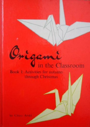9780804804523: Origami in the Classroom, Book I: Activities for Autumn Through Christmas