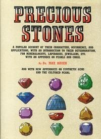 Precious Stones: A Popular Account Of Their Characters, Occurrence, And Applications: Bauer, Dr. ...