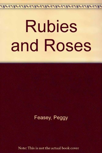 Rubies and Roses: Feasey, Peggy