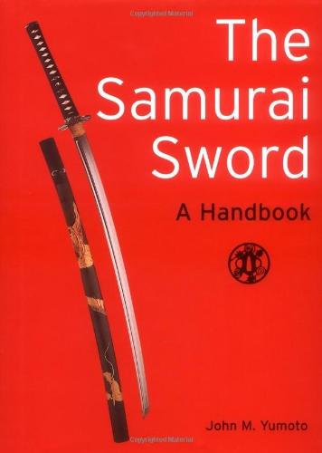 Samurai Sword a Handbook: Yumoto, J.M.