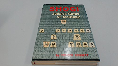 9780804805261: Shogi: Japan's game of strategy