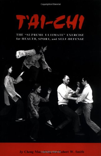 9780804805605: T'ai-Chi: The Supreme Ultimate Exercise for Health, Sport, and Self-Defense
