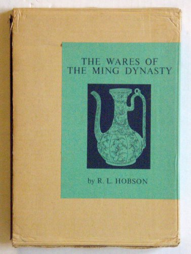 Wares of the Ming Dynasty: Hobson, Robert L.