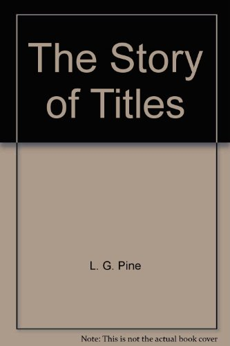 9780804807180: The Story of Titles: How the King became His Majesty