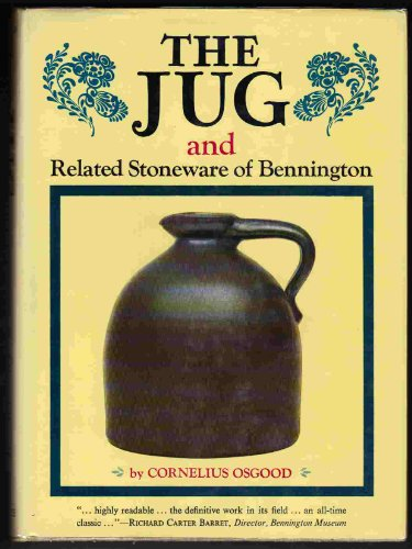 THE JUG AND RELATED STONEWARE OF BENNINGTON: OSGOOD, Cornelius