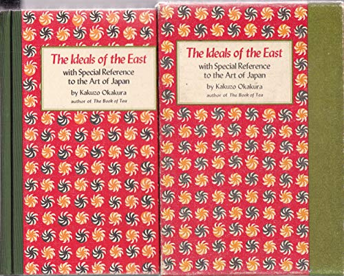 The Ideals of the East: With Special Reference to the Art of Japan: Okakura, Kakuzo