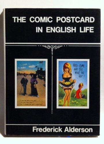 THE COMIC POSTCARD IN ENGLISH LIFE.: Alderson, Frederick.