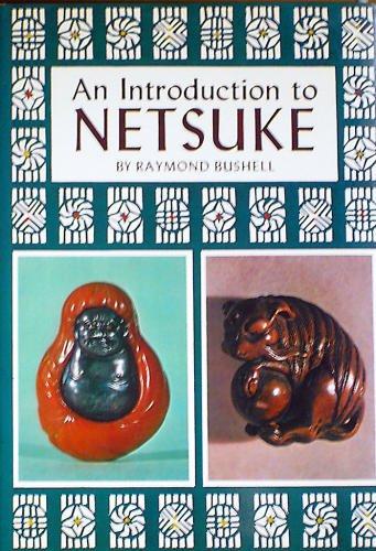 An Introduction to Netsuke: Bushell, Raymond