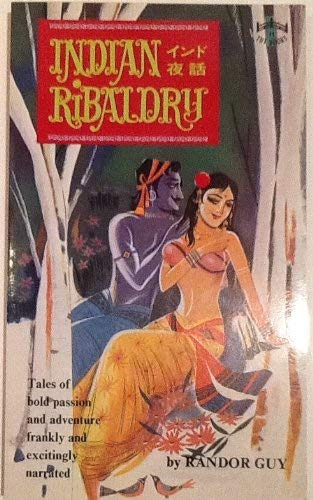 Indian Ribaldry: Tales of Bold Passion and