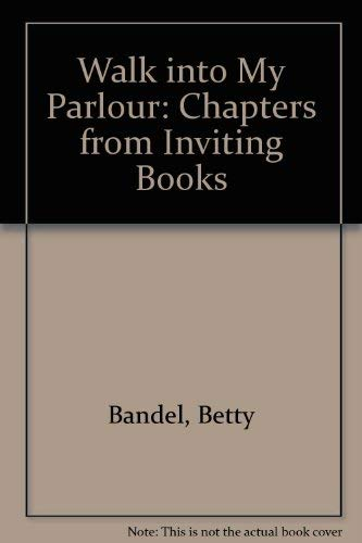 9780804809207: Walk into My Parlour: Chapters from Inviting Books