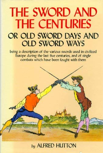 9780804809436: The Sword and the Centuries: Or, Old Sword Days and Old Sword Ways : Being a Description of the Various Swords Used in Civilized Europe During the LA
