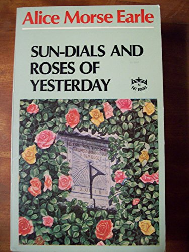 9780804809689: Sun Dials & Roses of Yesterday (Tut Books)