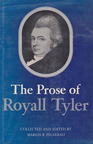 The Prose of Royall Tyler: Tyler, Royall