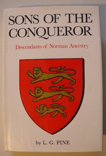 SONS OF THE CONQUEROR. Descendants of Norman Ancestory.