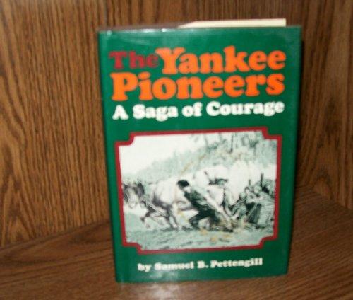 The Yankee Pioneers: A Saga of COurage: Samuel B. Pettengill
