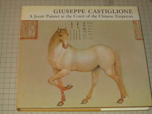 9780804809870: Giuseppe Castiglione, a Jesuit Painter At the Court of the Chinese Emperors, by Cecile and Michel Beurdeley. Translated by Michael Bullock