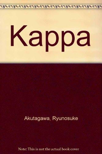 Kappa: A Novel: Akutagawa, Ryunosuke