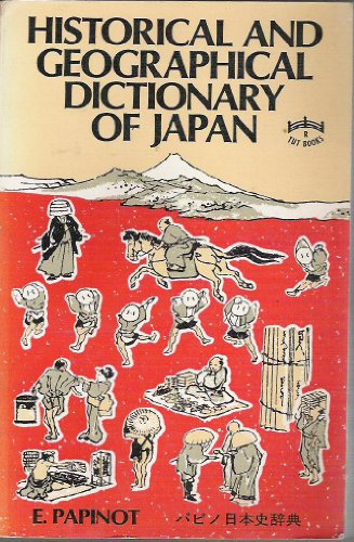 Historical and Geographical Dictionary of Japan. With 300 illustrations, 18 appendices, and sever...