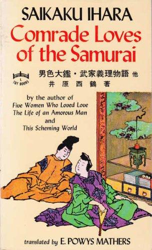 Comrade Loves of the Samurai: Songs of: Saikaku Ihara; E.