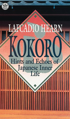9780804810357: Kokoro Hints and Echoes of Japanese Inner Life (Tuttle Classics of Japanese Literature)